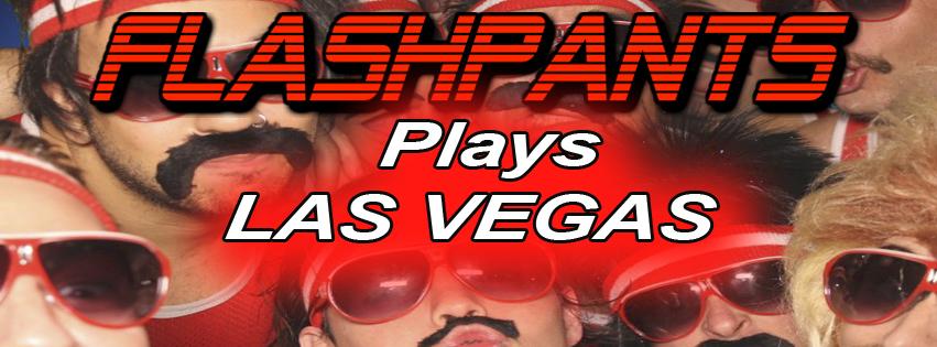 FlashPants Plays Las Vegas, NV.