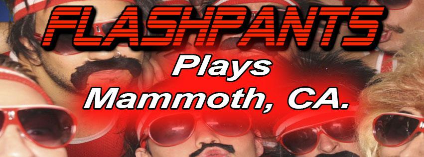 FlashPants plays Mammoth, CA.