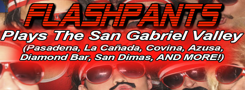 FlashPants plays San Gabriel Valley, CA